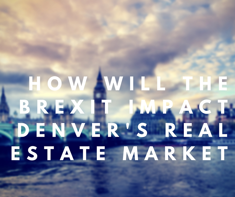 Shop Real Estate - HOW WILL THE BREXIT IMPACT DENVER'S REAL ESTATE